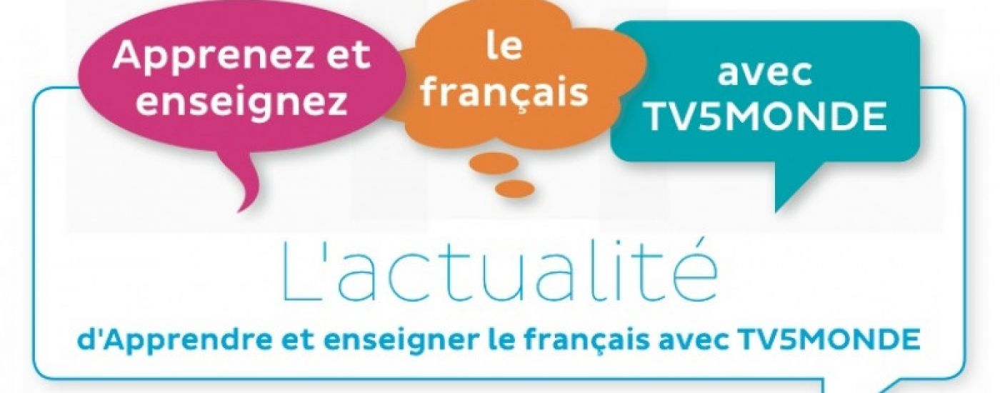Learning and teaching French with TV5MONDE